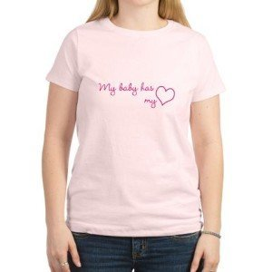 My baby has my heart t-shirt