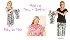 Baby Be Mine Matching Moms & Newborns