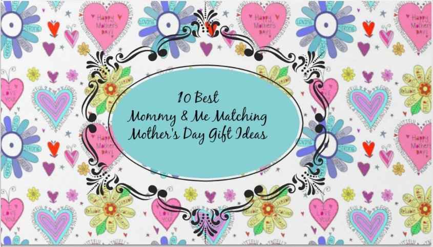 10 Best Mommy Me Matching Mothers Day Gift Ideas Mommematchcom